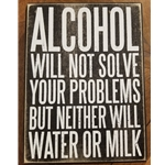 ALCOHOL WILL NOT